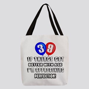 39 If Things Get Better With Ag Polyester Tote Bag