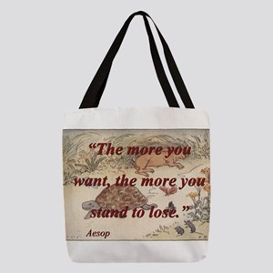 The More You Want - Aesop Polyester Tote Bag