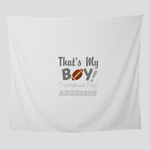Football Personalize; Thats My Boy Wall Tapestry