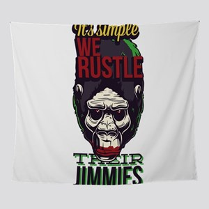 It's Simple We Rustle Their Jimm Wall Tapestry