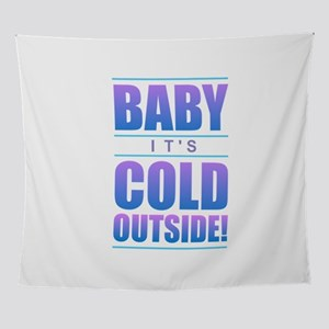 Baby It's Cold Outside Wall Tapestry