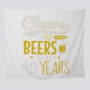 Cheers and Beers 40th Birthday Gift Wall Tapestry