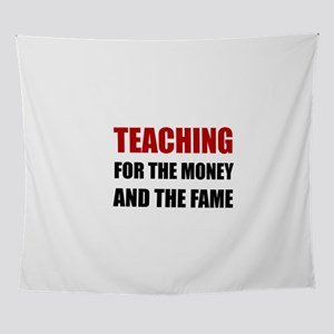 Teaching For Money Fame Wall Tapestry