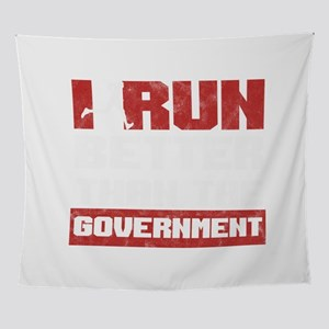 I Run Better Than The Government Fun Wall Tapestry