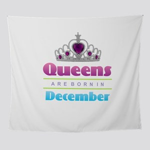 Queens are Born In December Wall Tapestry