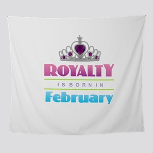 Royalty is Born in February Wall Tapestry