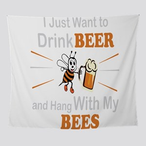 I Just Want to Drink Beer and Hang w Wall Tapestry