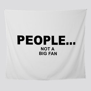 people not a big fan music Wall Tapestry