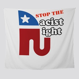 Stop Racist Right Anti-Republicab Wall Tapestry