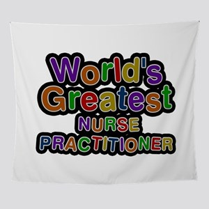 World's Greatest NURSE PRACTITIONER Wall Tapestry
