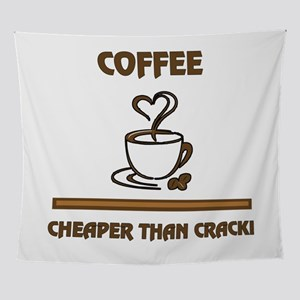 Coffee Cheaper Than Crack Funny Sarc Wall Tapestry