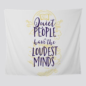 Quiet People Have the Loudest Minds Wall Tapestry