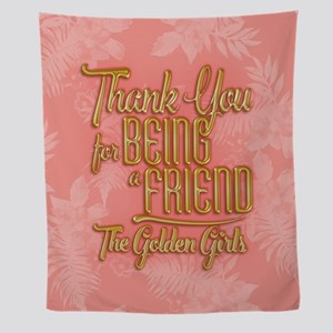 GG Thank You For Being A Friend Wall Tapestry