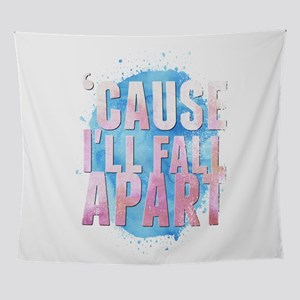 'cause I'll fall apart Wall Tapestry