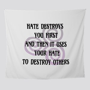 Hate Destroys You Wall Tapestry