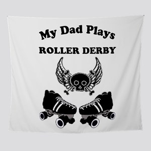 My Dad Plays Roller Derby Wall Tapestry