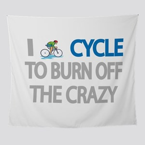 I CYCLE TO BURN OFF THE CRAZY Wall Tapestry