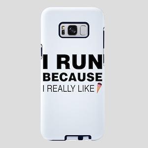 I Run Because I Like I Samsung Galaxy S8 Plus Case