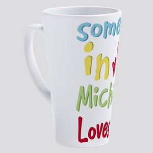 Someone in Michigan Loves Me 17 oz Latte Mug