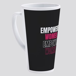 Empowered Women Empower Women 17 oz Latte Mug