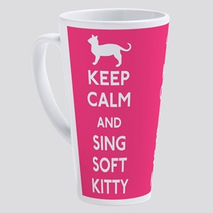 Keep Calm Sing Soft Kitty 17 oz Latte Mug