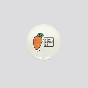 I Don't Carrot All Mini Button