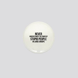 Stupid People In Large Groups Mini Button