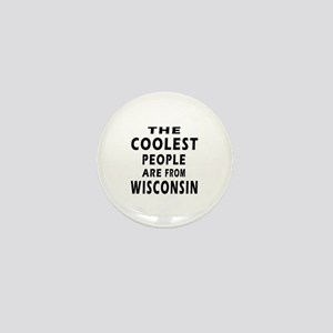The Coolest People Are From Wisconsin Mini Button