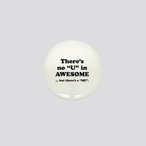 There's No U In AWESOME Mini Button
