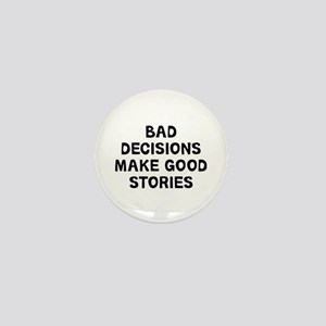 Bad Decisions Mini Button
