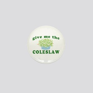 Give Me The Coleslaw Mini Button