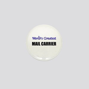 Worlds Greatest MAIL CARRIER Mini Button