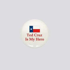 Ted Cruz is my hero Mini Button