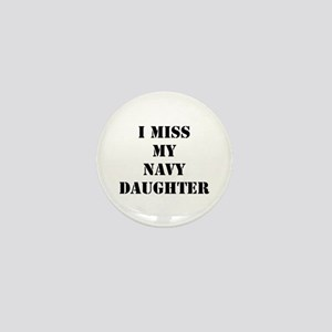 I Miss My Navy Daughter Mini Button