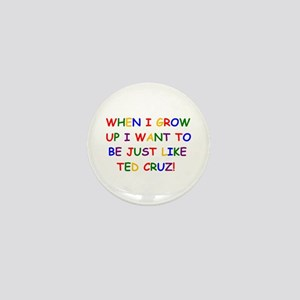Ted Cruz when i grow up Mini Button