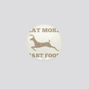 Eat More Fast Food Hunting Humor Mini Button