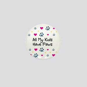All My Kids Have Paws Mini Button