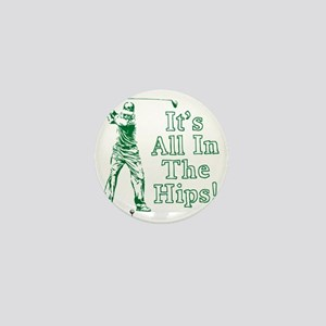 It's All In The Hips Mini Button