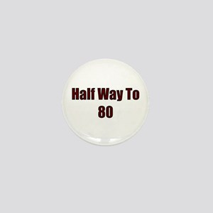 80 half way Mini Button