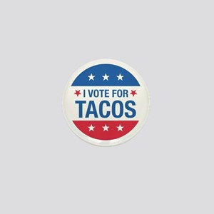 I Vote For Tacos Mini Button