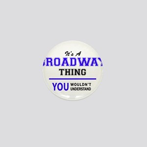 BROADWAY thing, you wouldn't understan Mini Button