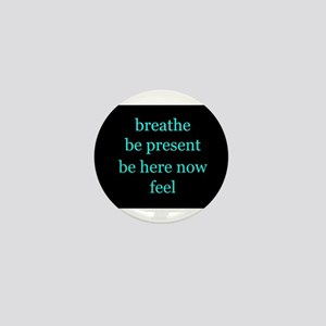 Breathe Be Here Now 001 Mini Button