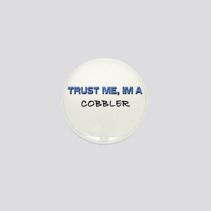 Trust Me I'm a Cobbler Mini Button