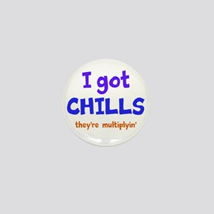 I Got Chills Mini Button