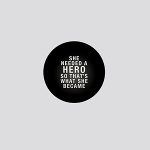 Needed a Hero Mini Button