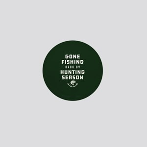 Gone Fishing Back By Hunting Season Mini Button