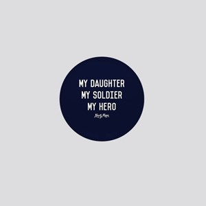 U.S. Navy My Daughter My Soldier My He Mini Button