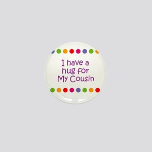 I have a hug for My Cousin Mini Button