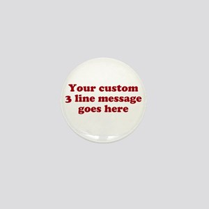 Three Line Custom Message Mini Button