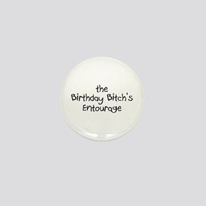 The Birthday Bitch's Entourage Mini Button